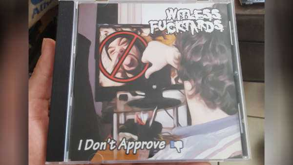 "Witless Fucktards ""I Don't Approve"" Pre-Order"